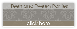 Teen and Tween Parties